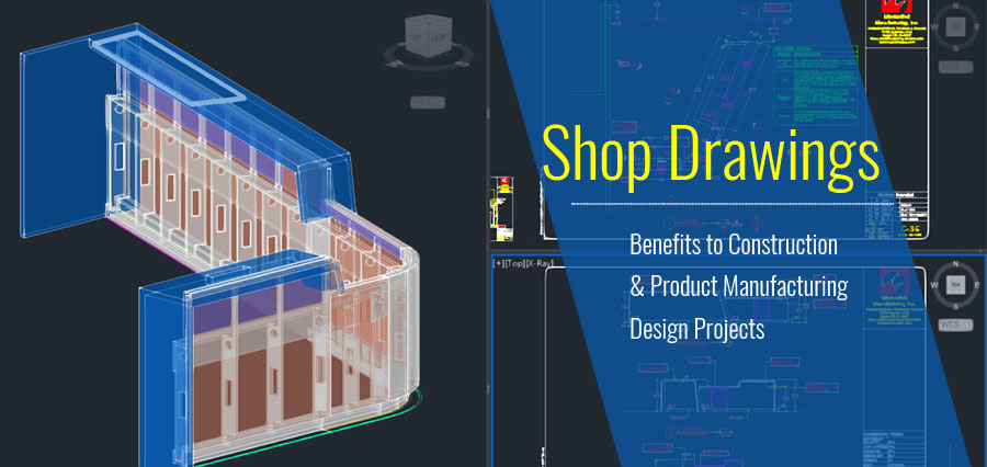 Shop Drawings for Constructionand Product Manufacturing