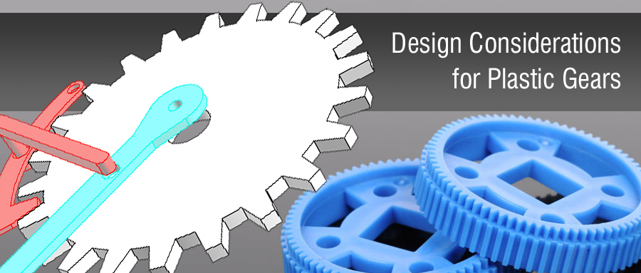 Design Consideration for Plastic Gears
