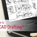 Are You Wise Enough to Outsource CAD Drafting?