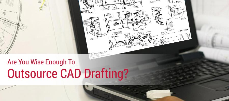 CAD Drafting Outsourcing