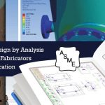 CAD Drafting & Design by Analysis for Pressure Vessel Fabricators to get ASME certification