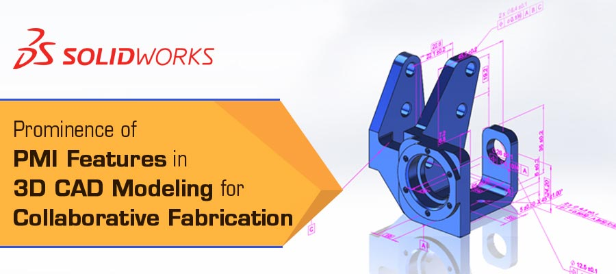 Prominence Of Pmi Features In 3d Cad Modeling For
