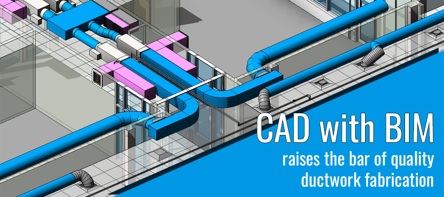 CAD with BIM for Ductwork