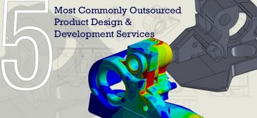5 Most Commonly Outsourced Product Design & Development Services